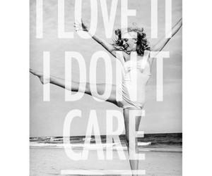 i don't care i love it image