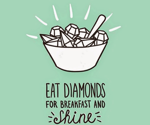 diamond, shine, and breakfast image