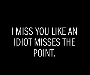 idiot, quotes, and miss image