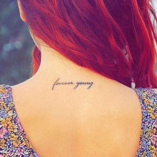 Little Upper Back Tattoo Saying Forever Young Via Tumblr