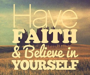 believe, faith, and quotes image