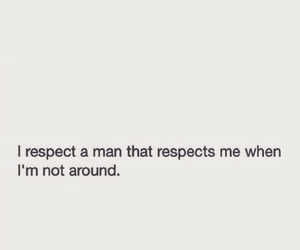 quotes, respect, and man image