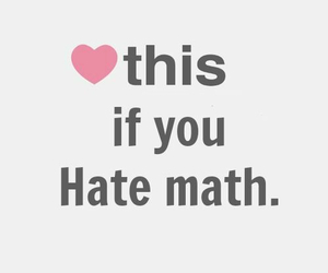 hate, math, and heart image