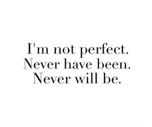 quote, perfect, and never image