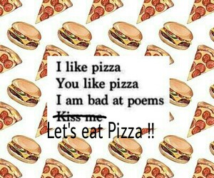 pizza, love, and poem image