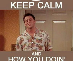 friends, keep calm, and Joey image