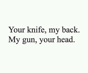knife, gun, and quotes image