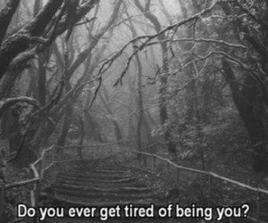 tired, sad, and quote image