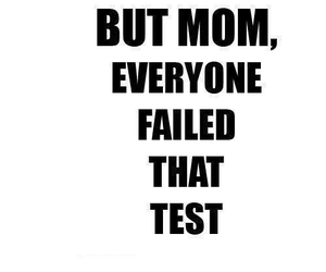 test, mom, and fail image