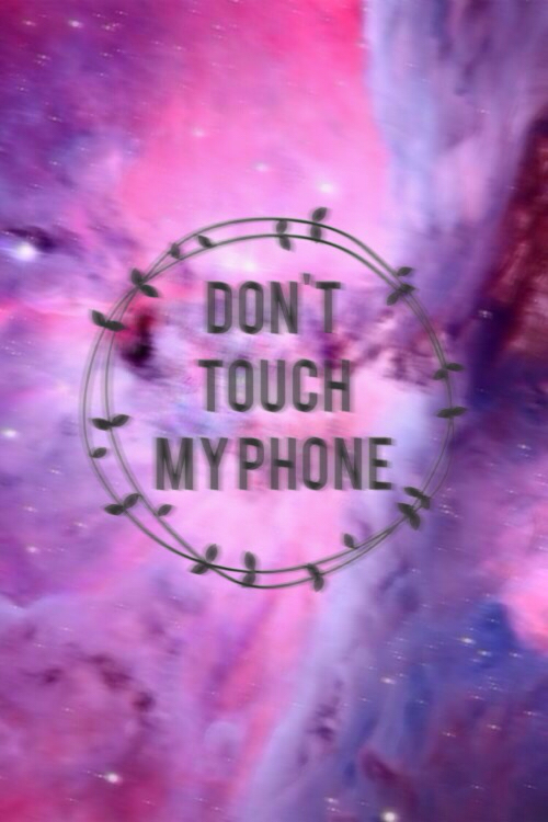 Don T Touch My Phone Shared By Laurence