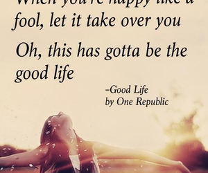 one republic, good life, and quotes image