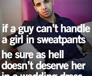 Drake, quote, and sweatpants image