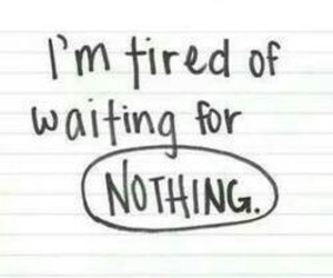 nothing, tired, and waiting image