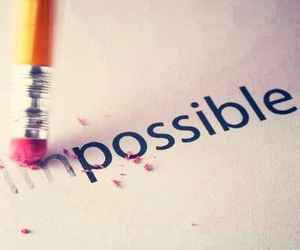 nothing's impossible and impossible & possible image