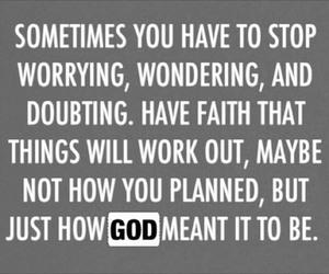 Have Faith Shared By Dailywisdom On We Heart It