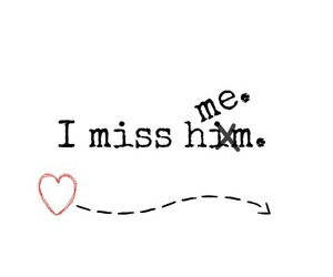 him, miss you, and myself image