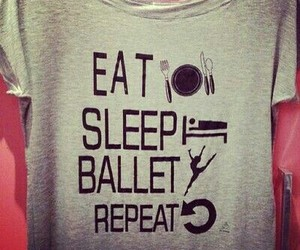 ballet, eat, and sleep image