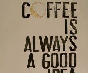 coffee, ideas, and quotes image