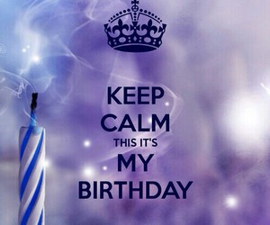 birthday, keep calm, and happy image