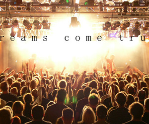 Dream, quote, and concert image