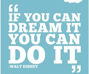 Dream, quotes, and walt disney image
