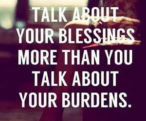 blessings, quotes, and burden image