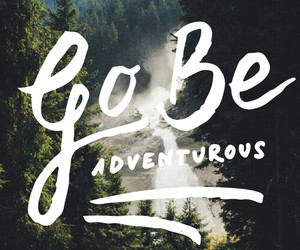 adventure, motivation, and quote image