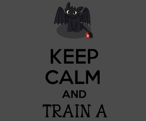 how to train your dragon, keep calm, and toothless image