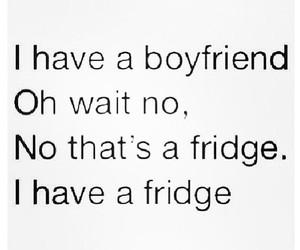 boyfriend, fridge, and food image