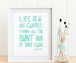 life, paint, and quote image