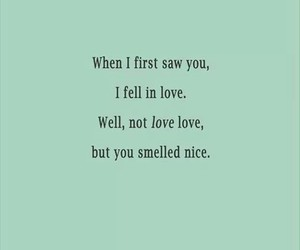 love, quote, and smell image