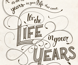 quotes, life, and years image