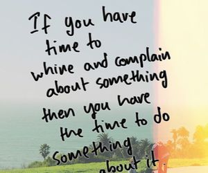 quotes, life, and complain image