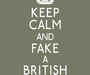 keep calm, british, and accent image