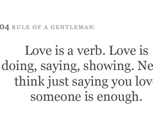 Saying You Love Someone Isn\'t Enough...❤️ on We Heart It