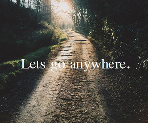 anywhere, quotes, and travel image
