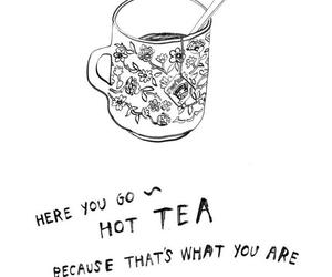 tea, Hottie, and Hot image