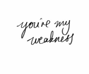 quotes, love, and weakness image