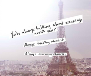 paris, escape, and quote image