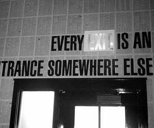 exit, quote, and black and white image
