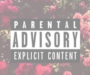 flowers, wallpaper, and parental advisory image