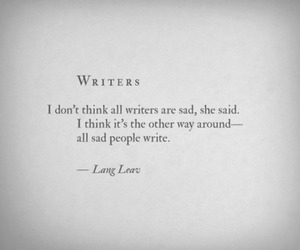 sad, writer, and quotes image