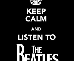 beatles, keep calm, and listen to image