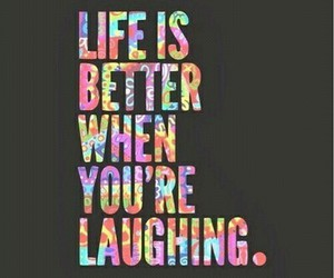 life, better, and laughing image