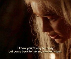 game of thrones, khaleesi, and quote image