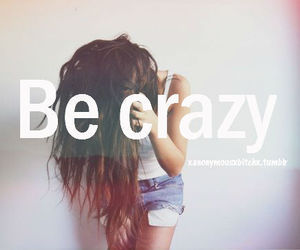 crazy and be crazy image