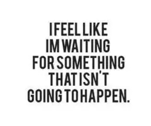 quotes, waiting, and life image
