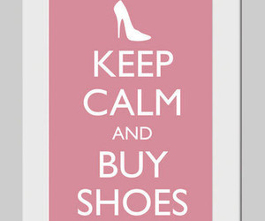 shoes, keep calm, and buy image