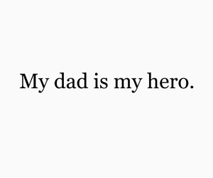 dad, hero, and quote image