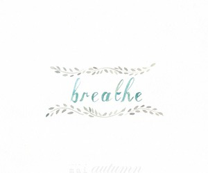 breathe, simplicity, and life image